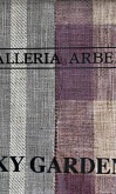 SKY GARDEN GALLERIA ARBEN