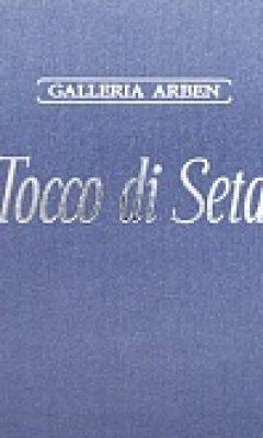 TOCCO DI SETA GALLERIA ARBEN