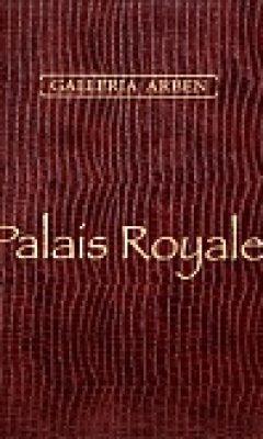 PALAIS ROYALE GALLERIA ARBEN