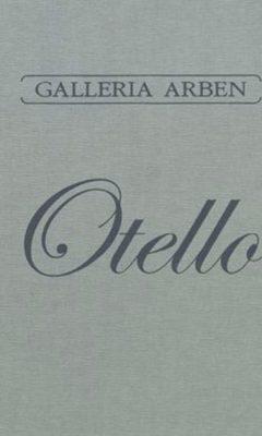 OTELLO GALLERIA ARBEN